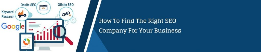 How-To-Find-The-Right-SEO-Company-For-Your-Business