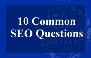 10 common SEO Questions