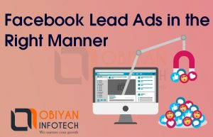 How to do Facebook Lead Ads In The Right Manner